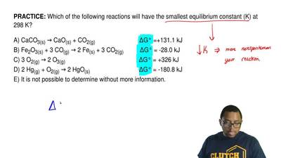 Which of the following reactions will have the smallest equilibrium constant (...