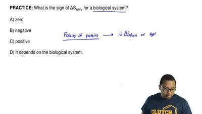 What is the sign of ΔSuniv for a biological system?  A) zero  B) negative  C)...