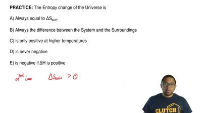 The Entropy change of the Universe is  A) Always equal to ΔSsurr  B) Always th...