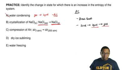 Identify the change in state for which there is an increase in the entropy of ...