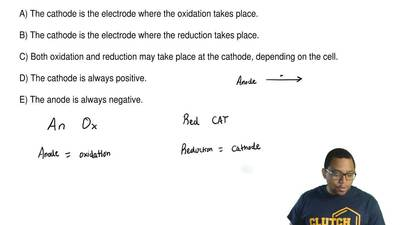 Choose the correct statement.  A) The cathode is the electrode where the oxida...
