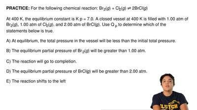 For the following chemical reaction: Br 2(g) + Cl2(g) ⇌ 2BrCl(g)  At 400 K, th...