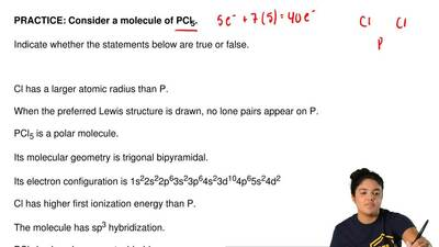 Consider a molecule of PCl5.   Indicate whether the statements below are true ...