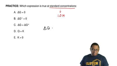 Which expression is true at standard concentrations:              A.  ΔG = 0  ...