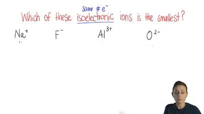 Which isoelectronic ion is the  smallest ?  a) Al3+  b) Na+  c) F-  d) O2- ...