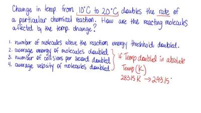A change in temperature from 10°C to 20°Cis found to double the rate of a par...