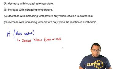 The value for the rate constant of a reaction can generally be expected to  (A...