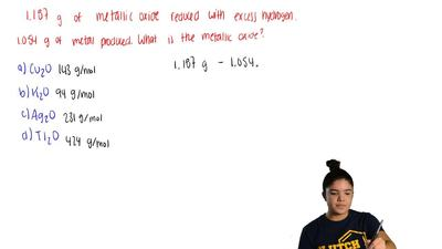 When 1.187 of a metallic oxide is reduced with excess hydrogen, 1.054 g of the...
