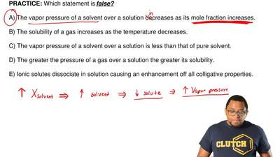 Which statement is false?  A) The vapor pressure of a solvent over a solution ...