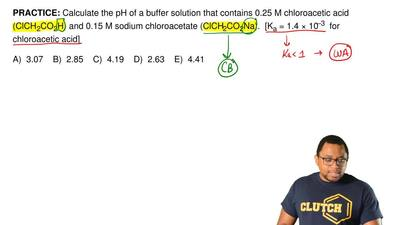 Calculate the pH of a buffer solution that contains 0.25 M chloroacetic acid (...