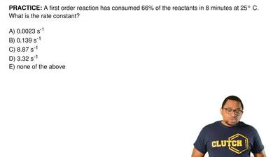 A first order reaction has consumed 66% of the reactants in 8 minutes at 25° C...