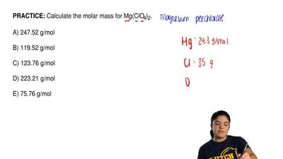 Calculate the molar mass for Mg(ClO4)2.  A) 247.52 g/mol  B) 119.52 g/mol  C) ...