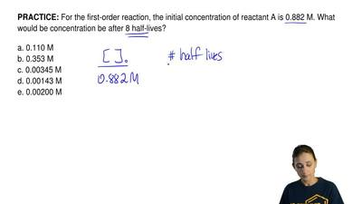 For the first-order reaction, the initial concentration of reactant A is 0.882...