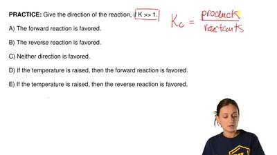 Give the direction of the reaction, if K >> 1.  A) The forward reaction ...