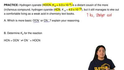 Hydrogen cyanate (HOCN, K a = 3.3 x 10 -4) is a distant cousin of the more (in...