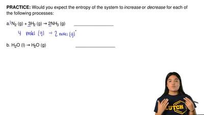 Would you expect the entropy of the system to increaseordecreasefor each o...