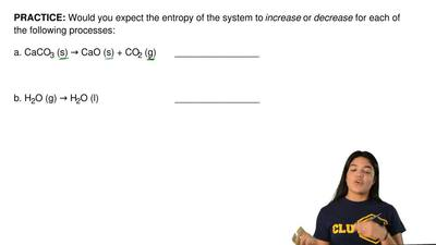 Would you expect the entropy of the system to increase or decrease for each o...