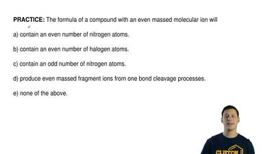 The formula of a compound with an even massed molecular ion will  a) contain a...