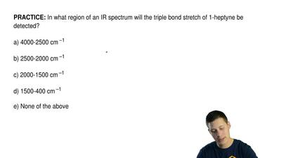 In what region of an IR spectrum will the triple bond stretch of 1-heptyne be ...