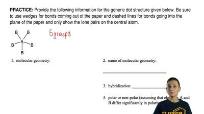Provide the following information for the generic dot structure given below. B...