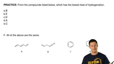From the compounds listed below, which has the lowest heat of hydrogenation.  ...
