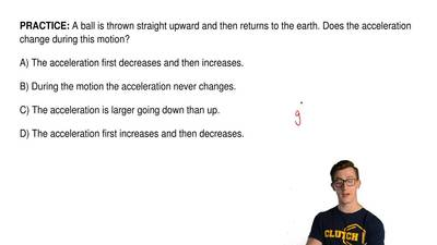 A ball is thrown straight upward and then returns to the earth. Does the accel...