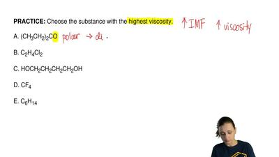 Choose the substance with the highest viscosity.  A. (CH3CH2)2CO  B. C2H4Cl2  ...