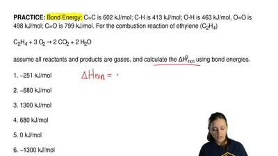 Bond Energy: C=C is 602 kJ/mol; C-H is 413 kJ/mol; O-H is 463 kJ/mol, O=O is 4...