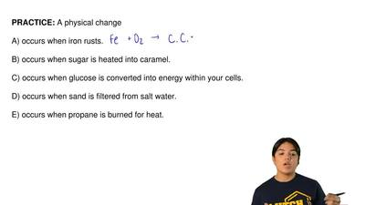 A physical change  A) occurs when iron rusts.  B) occurs when sugar is heated ...