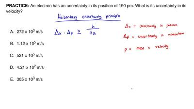 An electron has an uncertainty in its position of 190 pm. What is its uncertai...