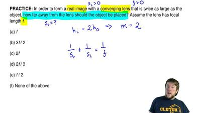 In order to form a real image with a converging lens that is twice as large as...