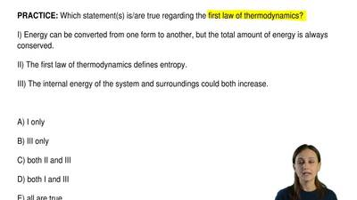 Which statement(s) is/are true regarding the first law of thermodynamics?  I) ...