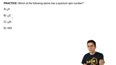 Which of the following atoms has a quantum spin number?  A) 2H  B) 12C  C) 15N...
