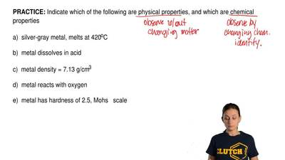 Indicate which of the following are physical properties, and which are chemica...