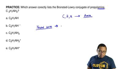 Which answer corectly lists the Bronsted-Lowry conjugate of propylamine, C 3H7...