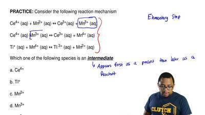 Consider the following reaction mechanism  Ce4+ (aq) + Mn2+ (aq) ↔ Ce3+(aq) + ...