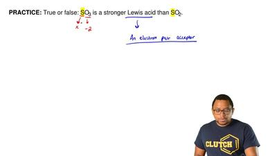 True or false: SO3 is a stronger Lewis acid than SO2. ...