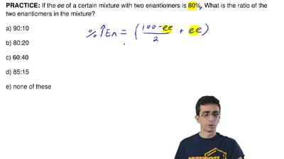 If the ee of a certain mixture with two enantiomers is 80%. What is the ratio ...
