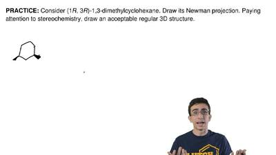 Consider (1R, 3R)-1,3-dimethylcyclohexane. Draw its Newman projection. Paying ...
