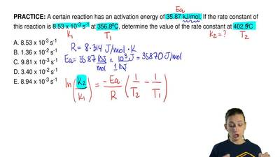 A certain reaction has an activation energy of 35.87 kJ/mol. If the rate const...