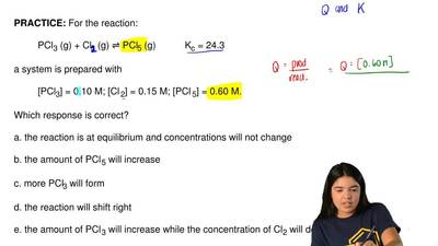 For the reaction:  PCl3 (g) + Cl3 (g) ⇌ PCl5 (g)           K c = 24.3  a syste...
