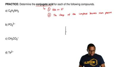 Determine the conjugate acid for each of the following compounds.   a) C6H5NH2...