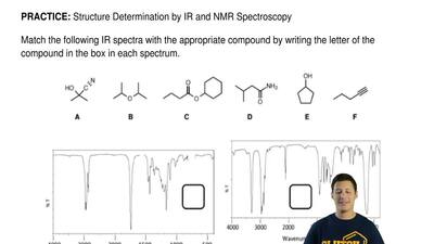 Structure Determination by IR and NMR Spectroscopy  Match the following IR spe...