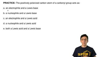 The positively polarized carbon atom of a carbonyl group acts as:  a. an elect...