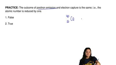 The outcome of positron emission and electron capture is the same; i.e., the a...