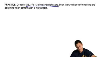 Consider (1S, 3R)-1,3-dimethylcyclohexane. Draw the two chair conformations an...