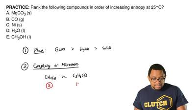 Rank the following compounds in order of increasing entropy at 25°C? A. MgCO3 ...