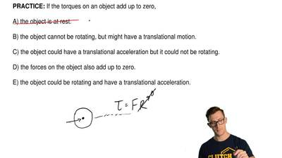 If the torques on an object add up to zero,  A) the object is at rest.  B) the...