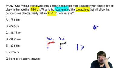 Without corrective lenses, a farsighted person can't focus clearly on objects ...