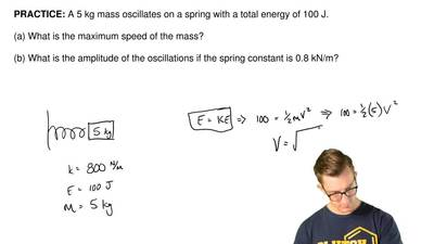 A 5 kg mass oscillates on a spring with a total energy of 100 J.   (a) What is...